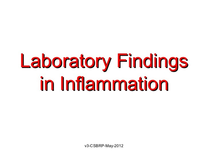 Laboratory Findings  in Inflammation       v3-CSBRP-May-2012