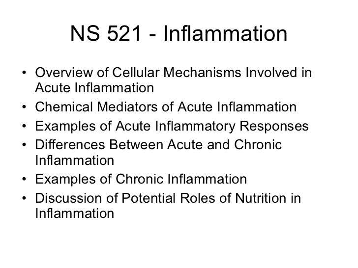 NS 521 - Inflammation <ul><li>Overview of Cellular Mechanisms Involved in Acute Inflammation </li></ul><ul><li>Chemical Me...