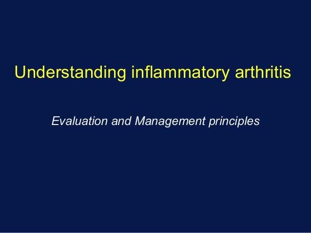 Understanding inflammatory arthritis Evaluation and Management principles