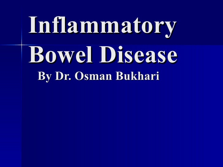 Inflammatory Bowel Disease   By Dr. Osman Bukhari