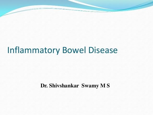 Inflammatory Bowel Disease Dr. Shivshankar Swamy M S