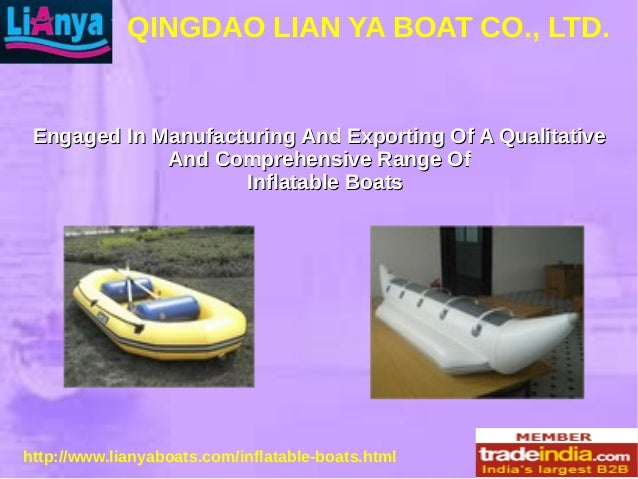 QINGDAO LIAN YA BOAT CO., LTD. http://www.lianyaboats.com/inflatable-boats.html Engaged In Manufacturing And Exporting Of ...