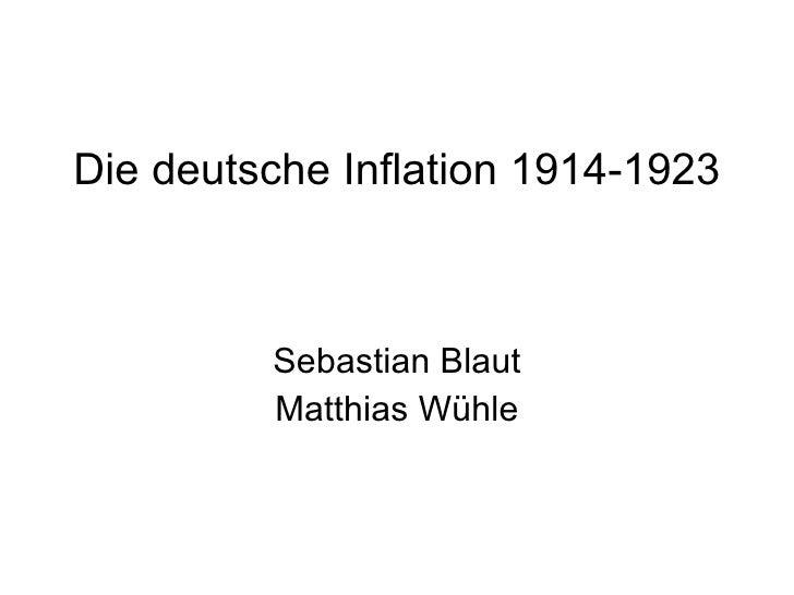 Die deutsche Inflation 1914-1923   Sebastian Blaut Matthias Wühle