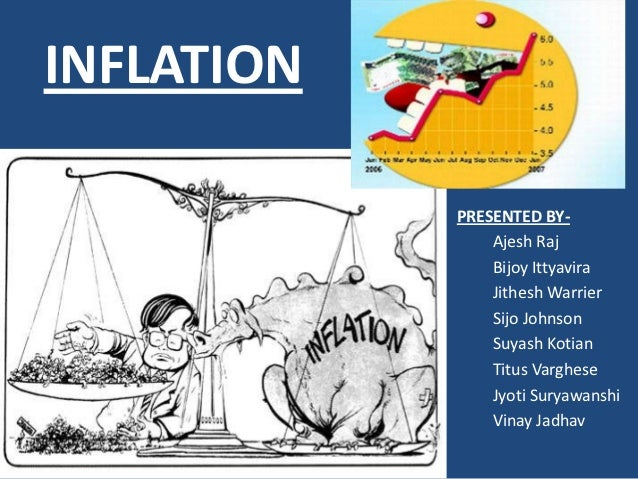 INFLATION            PRESENTED BY-                Ajesh Raj                Bijoy Ittyavira                Jithesh Warrier ...