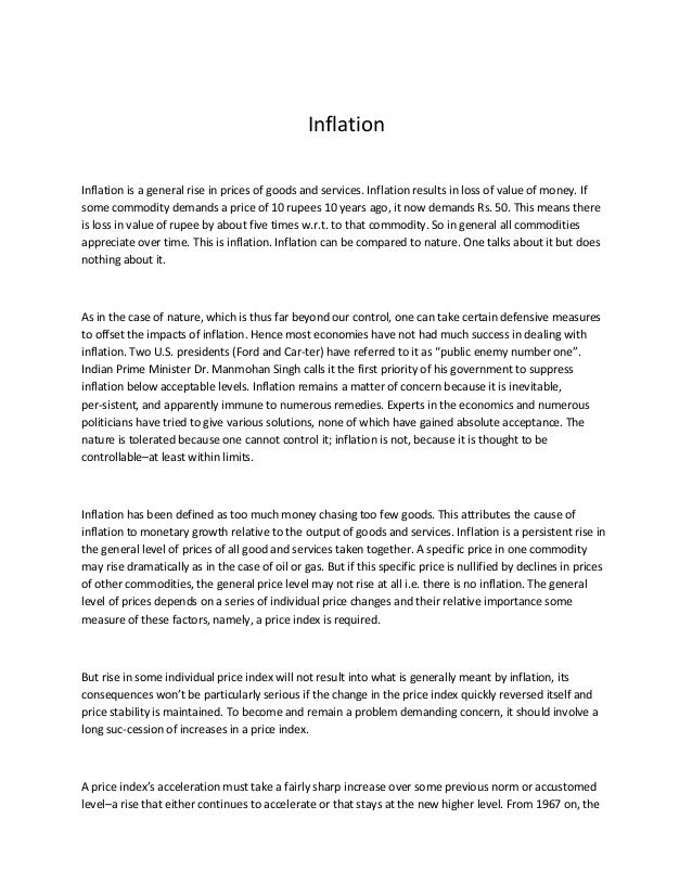 InflationInflation is a general rise in prices of goods and services. Inflation results in loss of value of money. Ifsome ...