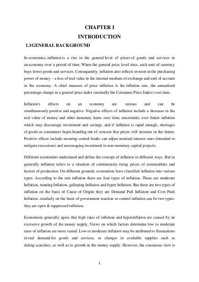 1 CHAPTER I INTRODUCTION 1.1GENERAL BACKGROUND In economics, inflation is a rise in the general level of prices of goods a...