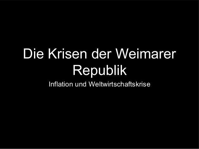 Die Krisen der Weimarer Republik Inflation und Weltwirtschaftskrise