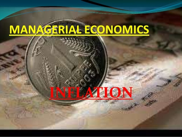 MANAGERIAL ECONOMICS  INFLATION