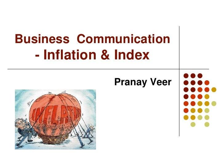 Business Communication  - Inflation & Index               Pranay Veer