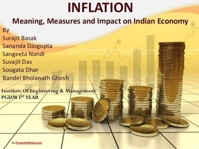 INFLATION Meaning, Measures and Impact on Indian Economy By Surajit Basak Sananda Dasgupta Sangeeta Nandi Suvajit Das Soug...