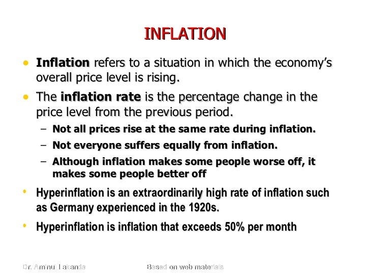 INFLATION <ul><li>Inflation  refers to a situation in which the economy's overall price level is rising. </li></ul><ul><li...