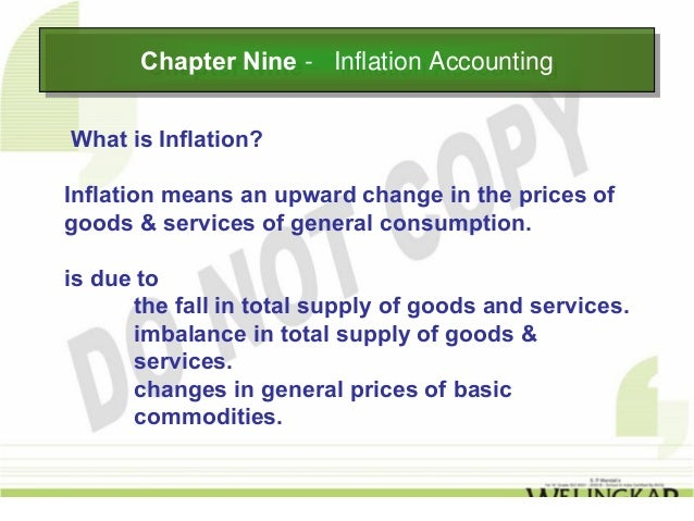 Chapter Nine -- Inflation Accounting       Chapter Nine Inflation AccountingWhat is Inflation?Inflation means an upward ch...