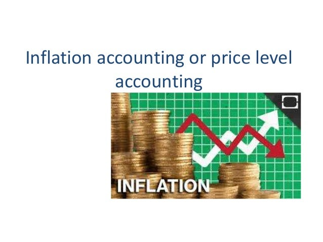 Inflation accounting or price level accounting