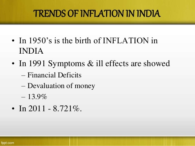 what are the effects of inflation in india India has had high inflation compared to most nations the inflationary situation has been volatile since the financial year beginning 2010the inflation in the indian economy reached as high as 1486% in april 2010.