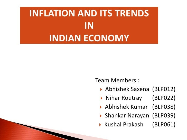 inflation and its effect on indian economy Impact of monetary policy on indian economy basic terminology related to this topic:- economy an economy consists of the economic systems of a country or other area the labour, capital, and land resources and the manufacturing, production, trade, distribution, and consumption of goods and services of that area.
