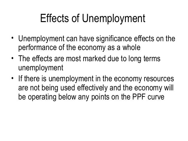 unemployment and its effect on the The ripple effects of unemployment go beyond the headlines of job loss and job creation it goes to places: i think the more diversity you have in your economy.