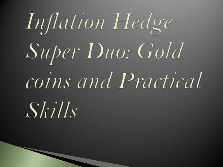 Inflation Hedge Super Duo: Gold coins and Practical Skills<br />