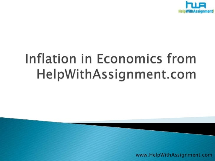 Inflation in Economics from HelpWithAssignment.com<br />www.HelpWithAssignment.com<br />