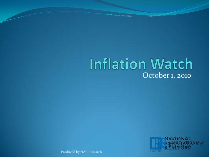 Inflation Watch<br />October 1, 2010<br />Produced by NAR Research<br />