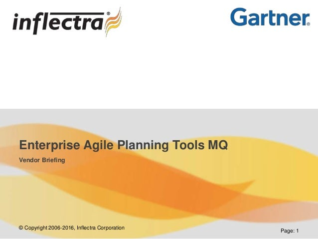 © Copyright 2006-2016, Inflectra Corporation Page: 1 Enterprise Agile Planning Tools MQ Vendor Briefing