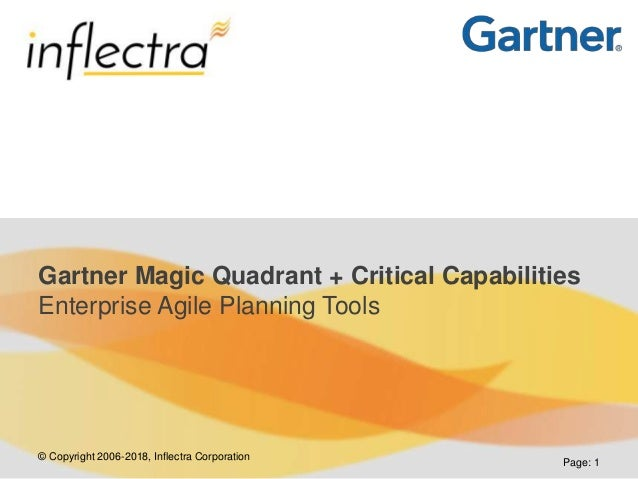 © Copyright 2006-2018, Inflectra Corporation Page: 1 Gartner Magic Quadrant + Critical Capabilities Enterprise Agile Plann...