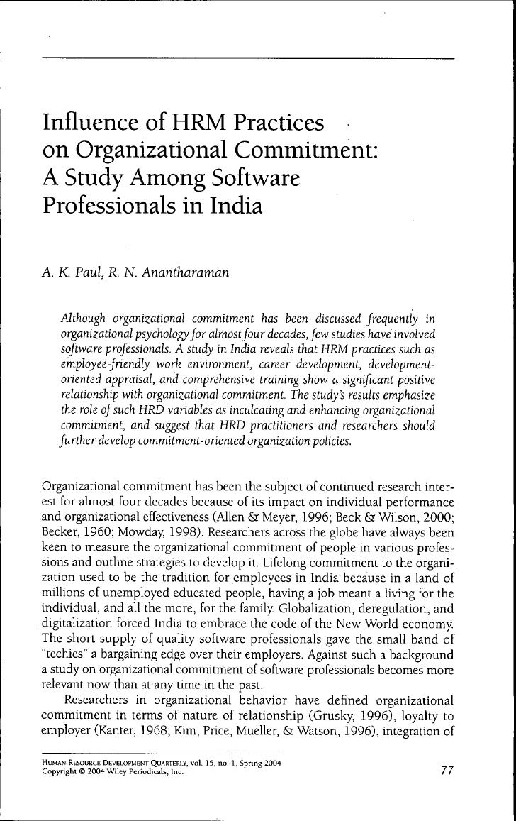 Influence of HRM Practices on Organizational Commitment: A Study Among Software Professionals in India  A. K. Paul, R. N. ...