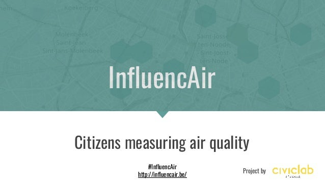 InfluencAir Citizens measuring air quality Project by #InfluencAir http://influencair.be/