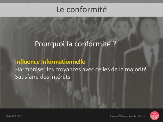 Le conformité 18-10-201412:26 UniversitéMohammedV Agdal - DESTEC Influence Informationnelle Harmoniser les croyances avec ...