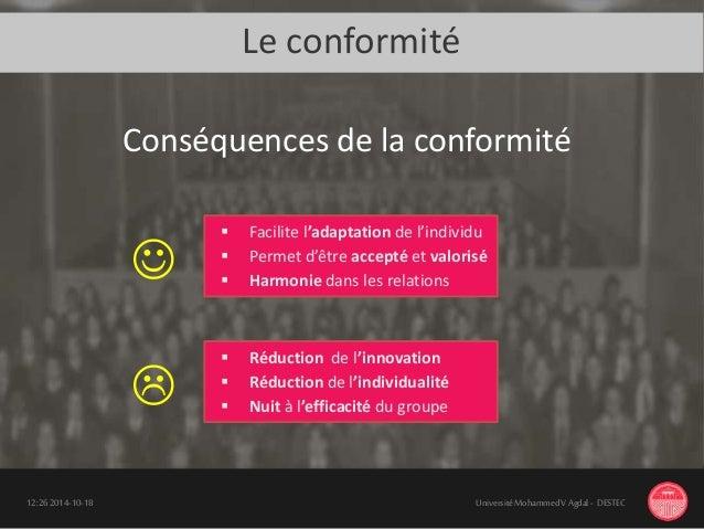Le conformité 18-10-201412:26 UniversitéMohammedV Agdal - DESTEC  Facilite l'adaptation de l'individu  Permet d'être acc...
