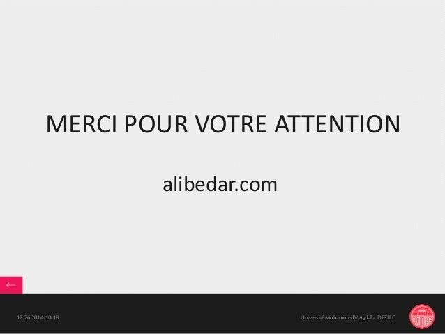 MERCI POUR VOTRE ATTENTION 18-10-201412:26 UniversitéMohammedV Agdal - DESTEC alibedar.com