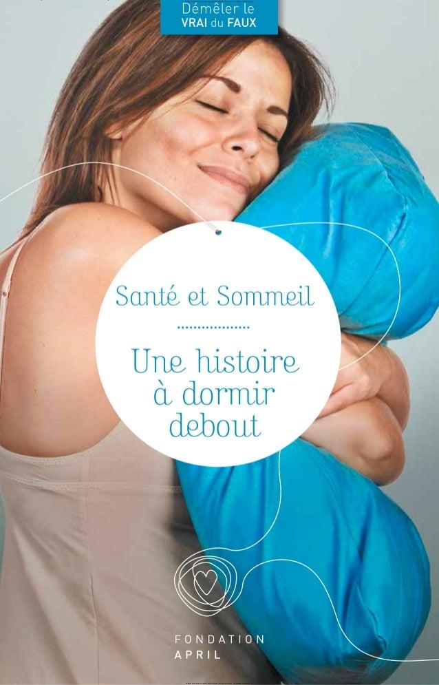 L'influence du sommeil sur notre santé - Santé et Sommeil - Démêler le Vrai du Faux - Une publication de la Fondation Apri...