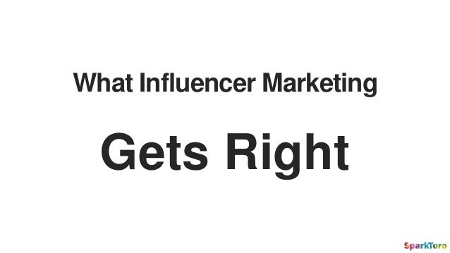 What Influencer Marketing Gets Right