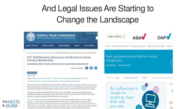 And Legal Issues Are Starting to Change the Landscape Via US FTC & UK ASA