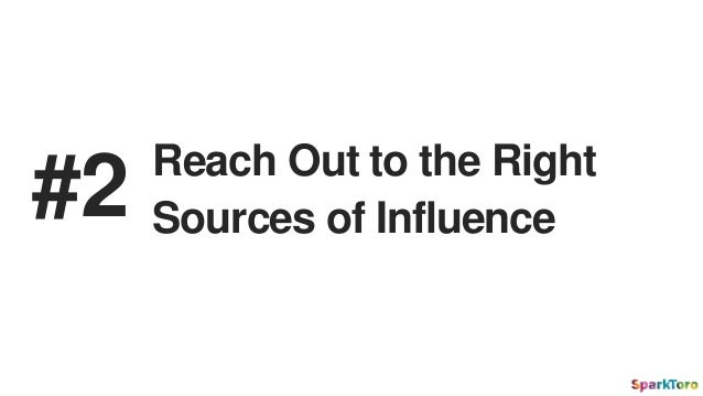 Reach Out to the Right Sources of Influence#2
