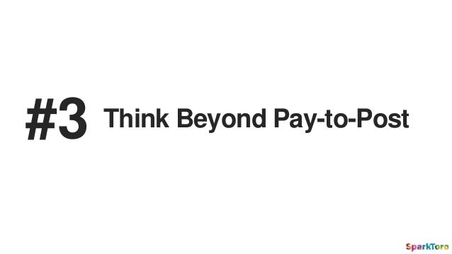 Think Beyond Pay-to-Post#3