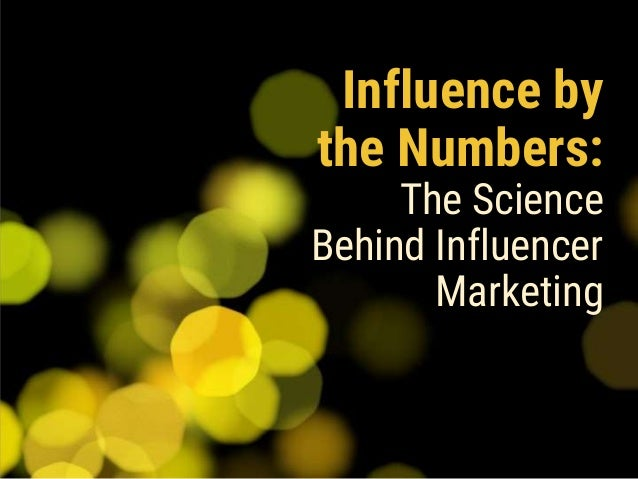 Influence by the Numbers: The Science Behind Influencer Marketing