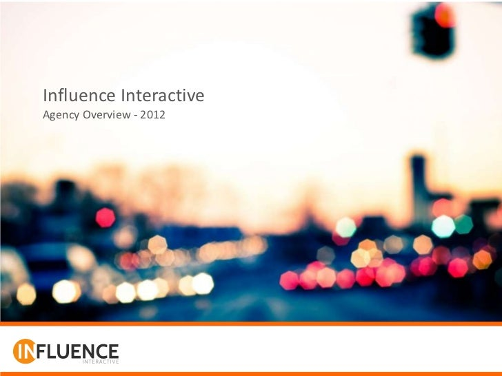Influence InteractiveAgency Overview - 2012