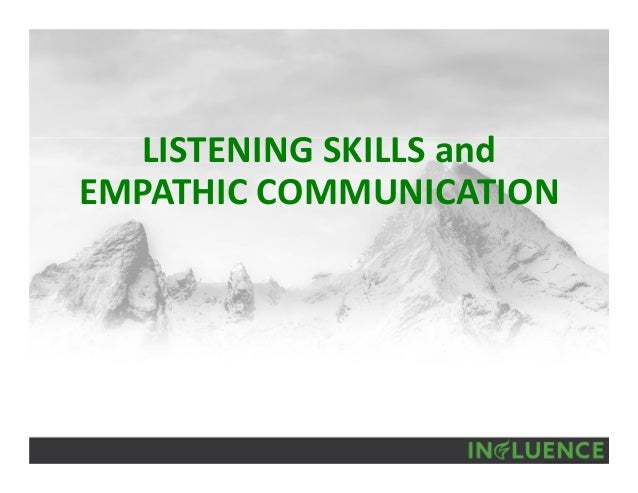 listening skills in communication Your communication skills affect how  element of communication however, good listening skills are critical to effective communication they help you better.