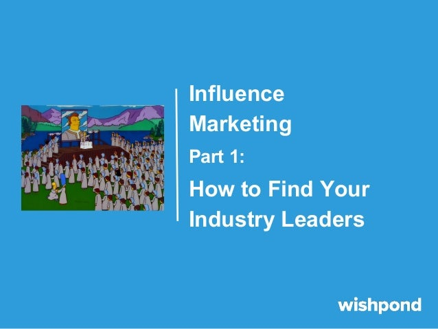 Influence Marketing Part 1:  How to Find Your Industry Leaders