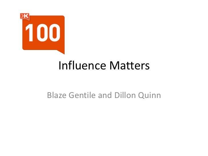 Influence MattersBlaze Gentile and Dillon Quinn