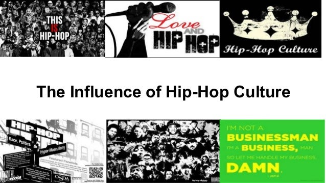 the hip hop culture essay Recognized the use of rap and hip-hop culture as a the purposes of a class on hip-hop literature are manifold hip-hop currently plays a central.