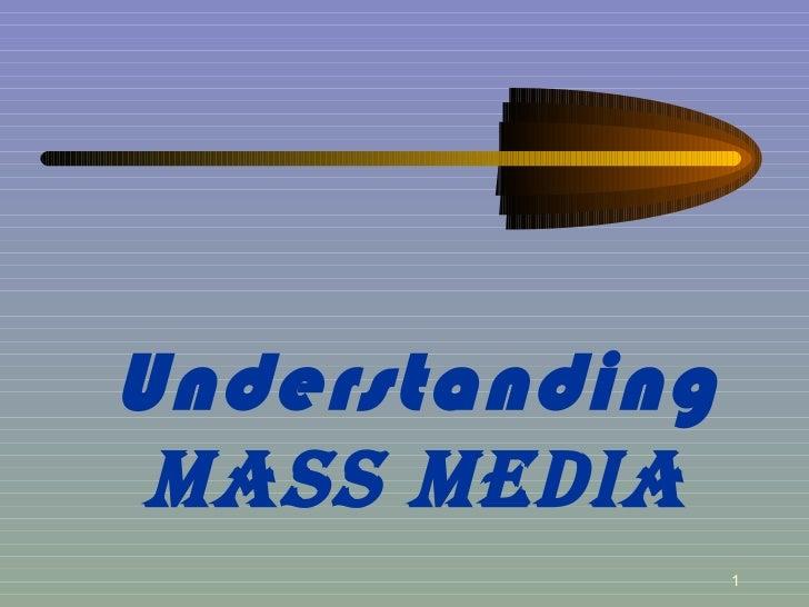 Understanding   MASS MEDIA
