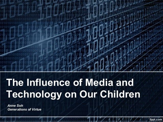 "the influence of media technology on The influence of media on children abstract this study covers the media""s impact on children""s education, specifically the use of media and technology, children""s educational tv, and some electronical gadgets ownership."