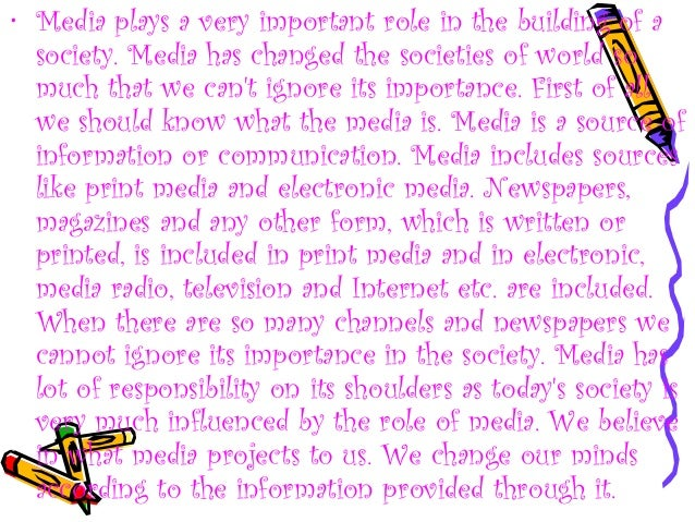 essay on influence of media on society Advertisements: positive effects of electronic media on society and culture the media like television, radio and the internet increase.