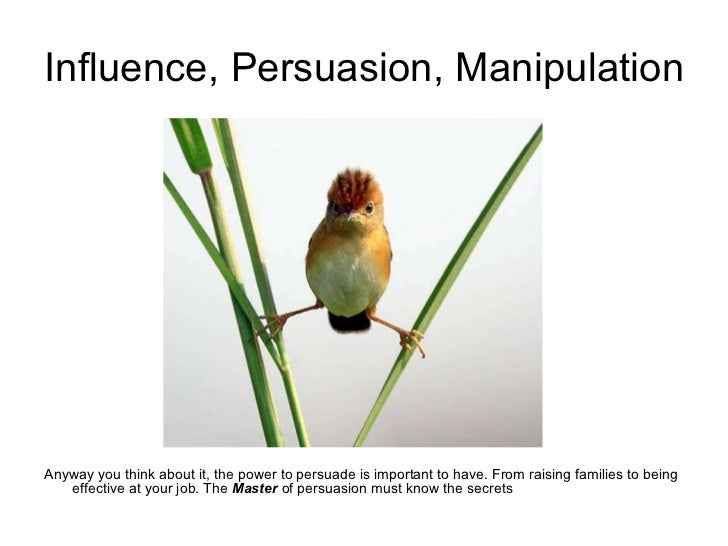 Manipulation Techniques Influence Control Persuasion : Teach