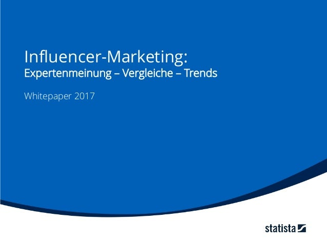 Influencer-Marketing: Expertenmeinung – Vergleiche – Trends Whitepaper 2017