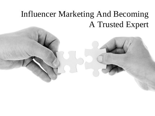 Influencer Marketing And Becoming A Trusted Expert