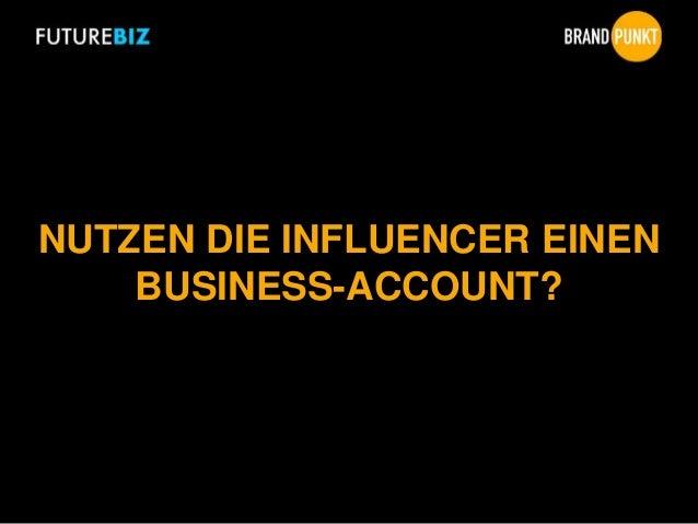 NUTZEN DIE INFLUENCER EINEN BUSINESS-ACCOUNT?