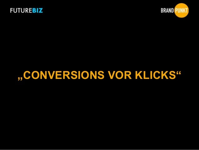 """CONVERSIONS VOR KLICKS"""