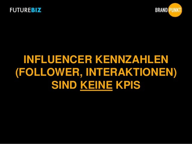 INFLUENCER KENNZAHLEN (FOLLOWER, INTERAKTIONEN) SIND KEINE KPIS